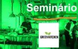 Seminário do Programa Green Kitchen Brasil - Idéias para Transformação